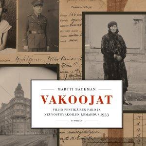 Vakoojat on kirjallinen tutkimusmatka neuvostovakoilun saloihin ja Vilho Pentikäisen mysteeriin