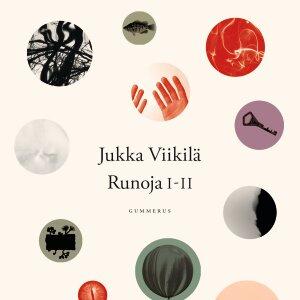 Finlandia-voittaja Jukka Viikilän kaksi runokokoelmaa nyt yksissä kansissa