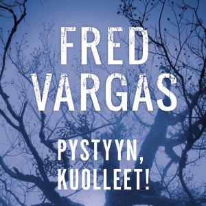 Pystyyn, kuolleet! avaa Fred Vargasin Kolme evankelistaa -sarjan