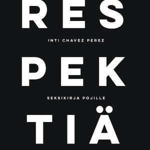 Respektiä - seksikirja pojille