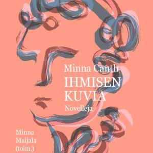 Minna Canth – Ihmisen kuvia. Novelleja