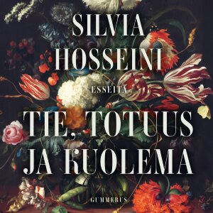 Ykkösrivin esseisti Silvia Hosseini kirjoittaa elämästä, kuolemasta ja matkoista niiden välillä