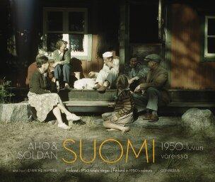 Aho & Soldan: Suomi 1950-luvun väreissä
