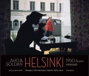 Aho & Soldan: Helsinki 1950-luvun väreissä